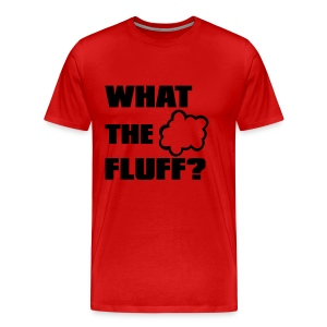 What the FLUFF - Male - Men's Premium T-Shirt