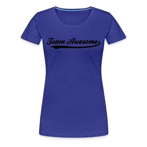Team Awesome - Women's Premium T-Shirt