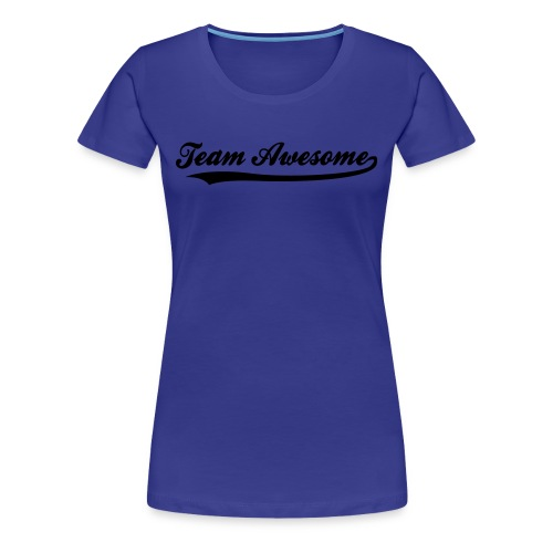 Team Awesome - Women's Premium T-Shirt