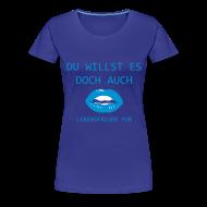 T-Shirts ~ Frauen Premium T-Shirt ~ UND AUCH DU