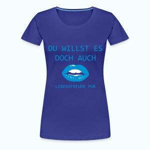UND AUCH DU - Frauen Premium T-Shirt