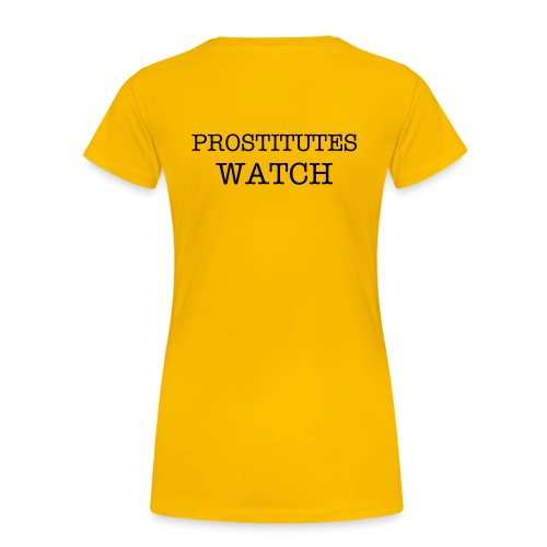 PROSTITUTES WATCH #1 - Women's Premium T-Shirt