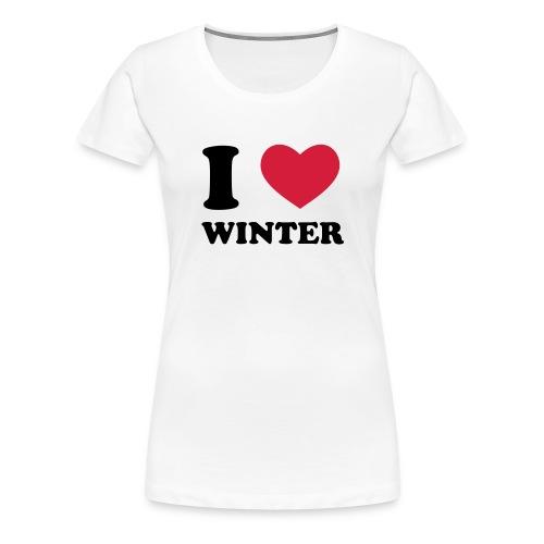 I love winter - T-shirt Premium Femme