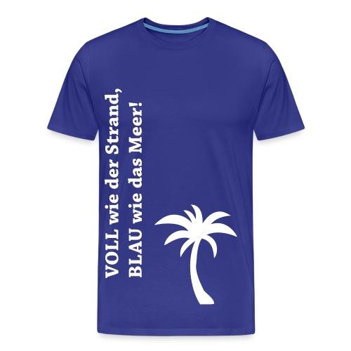 VOLL wie der Strand, BLAU wie das Meer! - Männer Premium T-Shirt