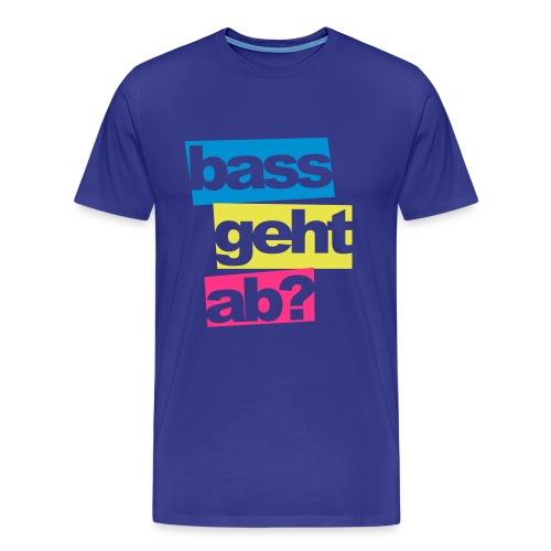 Bass geht ab? - Männer Premium T-Shirt