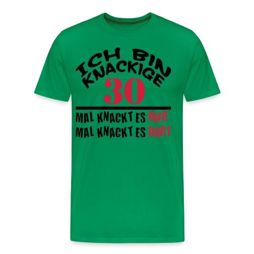 Ich bin Knackige 30 - Männer Premium T-Shirt