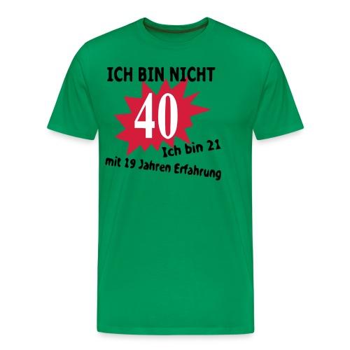 Ich bin nicht 40 - Männer Premium T-Shirt