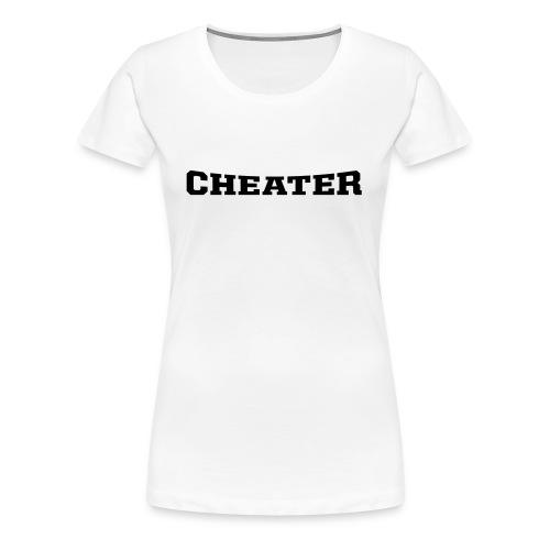 Cheater - Frauen Premium T-Shirt