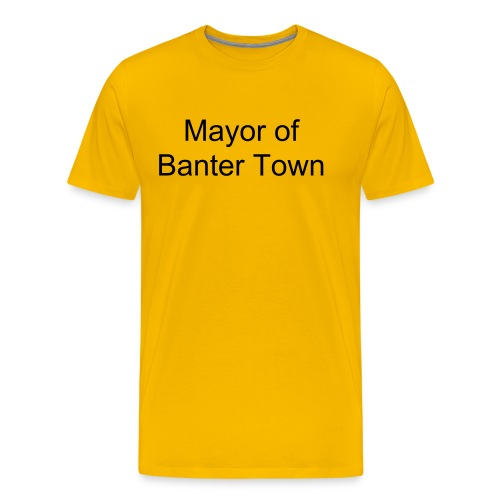 Mayor of Banter Town - Men's Premium T-Shirt