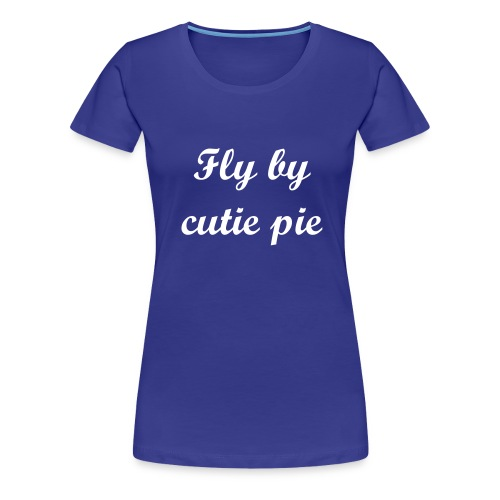 Fly by Tee - Women's Premium T-Shirt