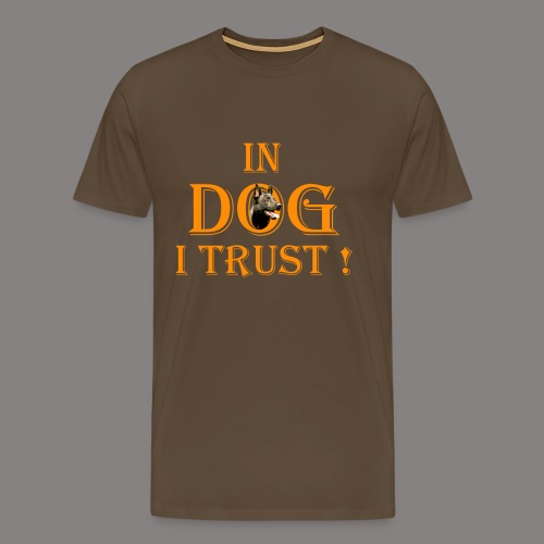 In DOG I trust! - Männer Premium T-Shirt