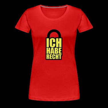 Ich habe Recht | Spruch | Schloss T-Shirts