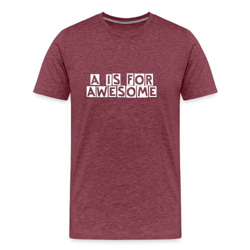 A is for Awesome! - Men's Premium T-Shirt