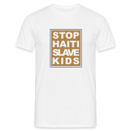 T-Shirts ~ Männer T-Shirt ~ Mann T-Shirt Stop haiti slave kids 04© by kally ART®