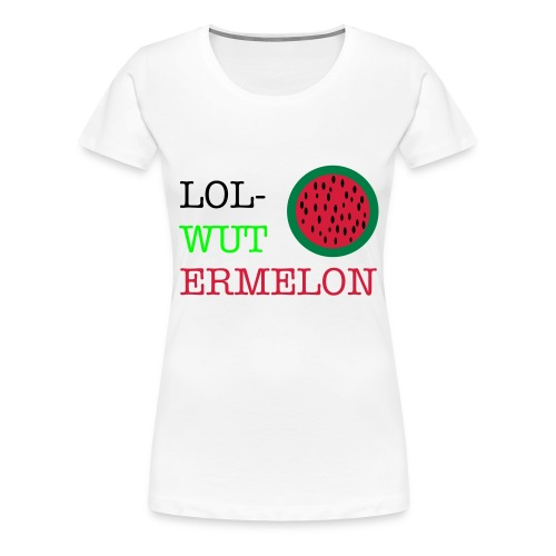 lol-wutermelon ladies - Women's Premium T-Shirt