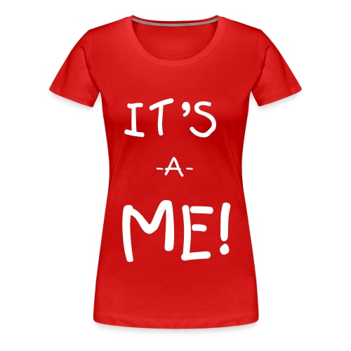 It's-a-ME! (woman) - Women's Premium T-Shirt