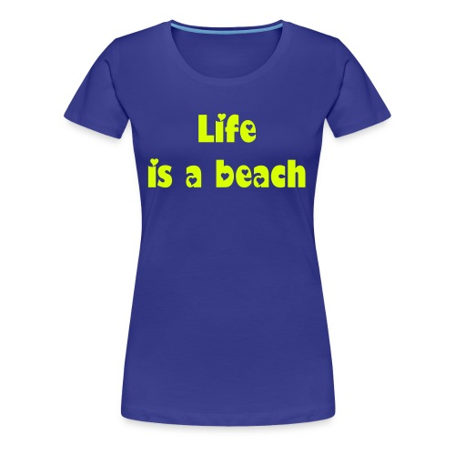 Life is a beach - Girlie-Shirt - Frauen Premium T-Shirt