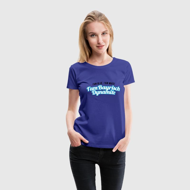 I'am blue i'am white - I'am bayrisch Dynamite T-Shirts - Frauen Premium T-Shirt