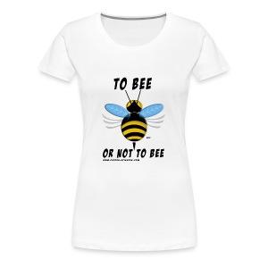 Abeille to bee femme blanc - T-shirt Premium Femme