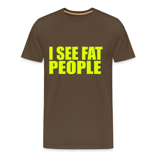 Funny T-shirt I see fat people - Mannen Premium T-shirt