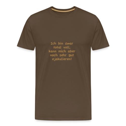 Voll aber ejakulierbar - Männer Premium T-Shirt