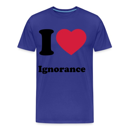 Ignorance Shirt - Men's Premium T-Shirt