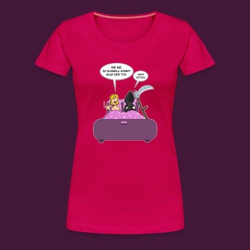 Der Tod kommt - Frauen Premium T-Shirt