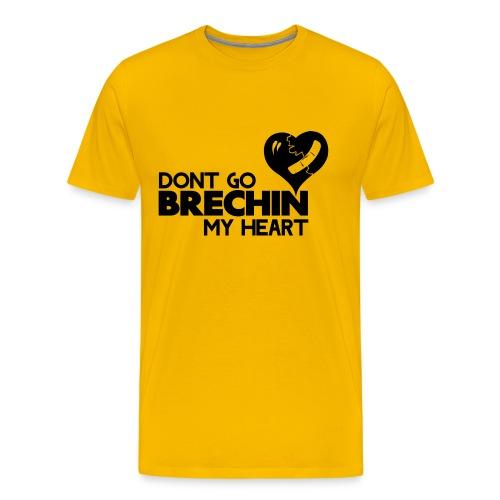 Don't Go Brechin My Heart - Men's Premium T-Shirt