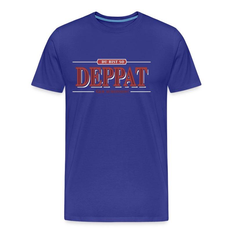 Männer Premium T-Shirt - Sind auch die Leute in deiner Umgebung deppat? Was für eine Frage - natürlich sind sie das! Teile es ihnen mit diesem zuckersüßen Shirt auf subtile Weise mit.