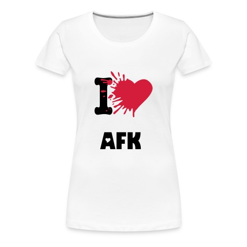 i love AFK Girls   - Frauen Premium T-Shirt