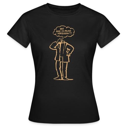 Vergesslich  - Frauen T-Shirt