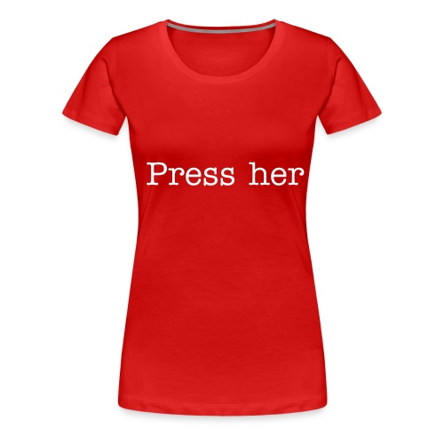 press1 - Women's Premium T-Shirt