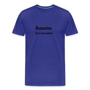 Assassins Do It From Behind - Men's Premium T-Shirt