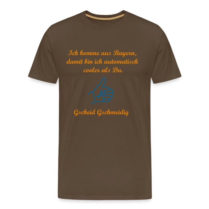 Ich komme aus Bayern, damit bin ich automatisch cooler als Du. - Daumen - Gscheid Gschmeidig - Männer Premium T-Shirt