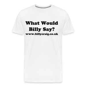 What would Billy Say? - Men's Premium T-Shirt