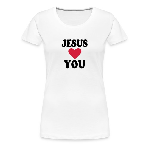 Jesus Loves you - Vrouwen Premium T-shirt