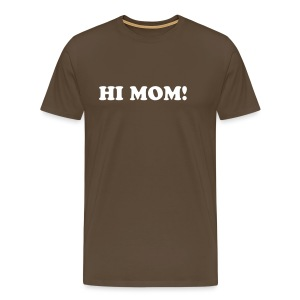 Hi MOM ! t-shirt - Men's Premium T-Shirt