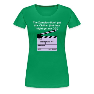 The Zombies didn't get me T-Shirt - Women's Premium T-Shirt