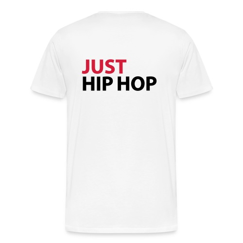 Just hip hop t-shirt ( on the back ) - Men's Premium T-Shirt