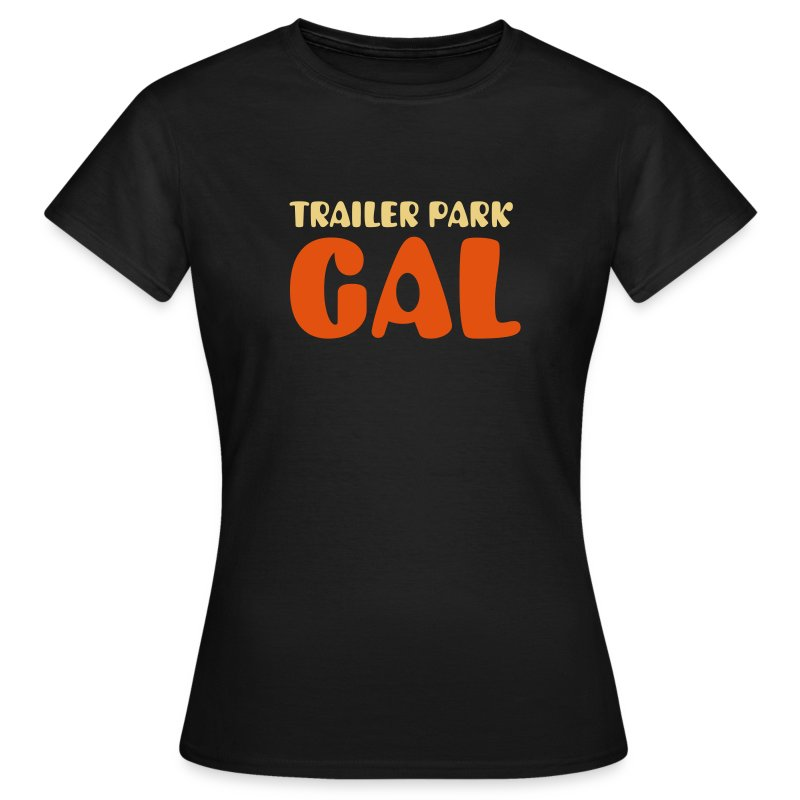 TRAILER PARK GAL - Women's T-Shirt