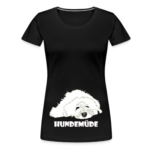 Hundemüde - Frauen Premium T-Shirt