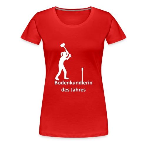 T-Shirt Bodenkundlerin des Jahres - Frauen Premium T-Shirt