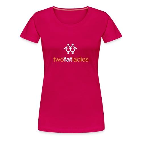 TWO FAT LADIES - Women's Premium T-Shirt