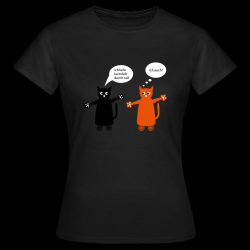 frauen, t-shirt, ich teile heimlich durch null - Frauen T-Shirt