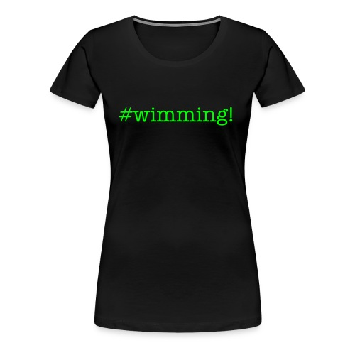 #wimming 4 women - Women's Premium T-Shirt