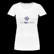 T-Shirts ~ Women's Premium T-Shirt ~ TWO FAT LADIES