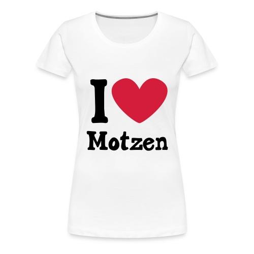 I Love Motzen (weiß) - Frauen Premium T-Shirt