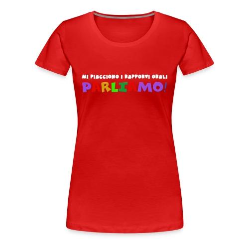 Rapporti Orali - Maglietta Premium da donna