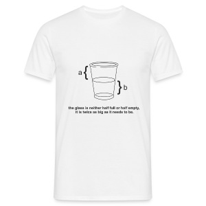 Glass half full or empty (engineers view) - Men's T-Shirt