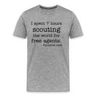 T-Shirts ~ Men's Premium T-Shirt ~ I spent 7 hours scouting the world for free agents